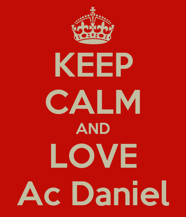 KEEP CALM AND LOVE Ac Daniel