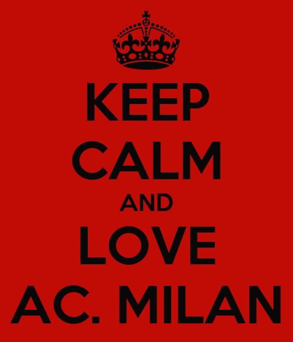 KEEP CALM AND LOVE AC. MILAN