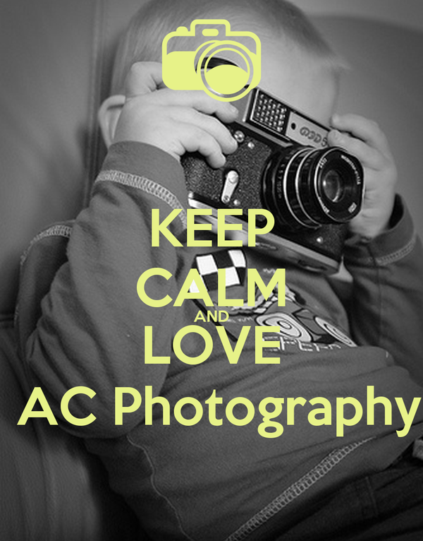 KEEP CALM AND LOVE  AC Photography