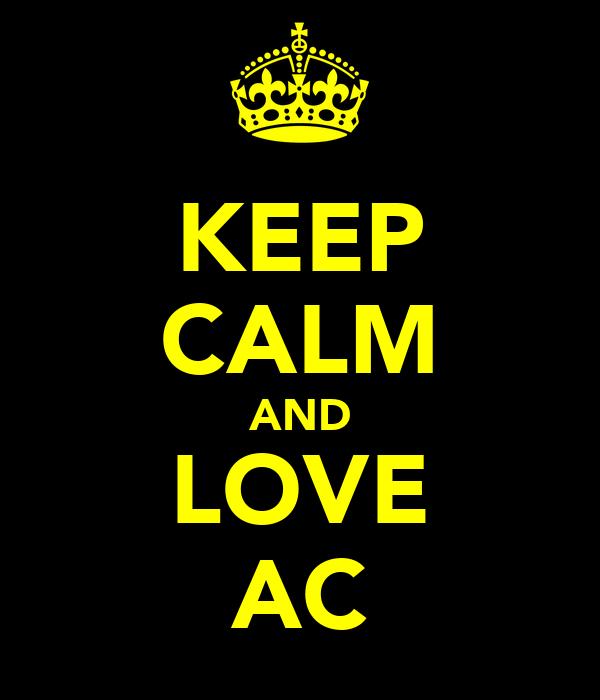 KEEP CALM AND LOVE AC