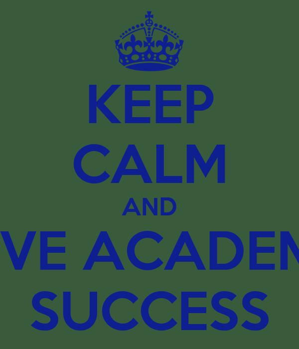 KEEP CALM AND LOVE ACADEMIC SUCCESS