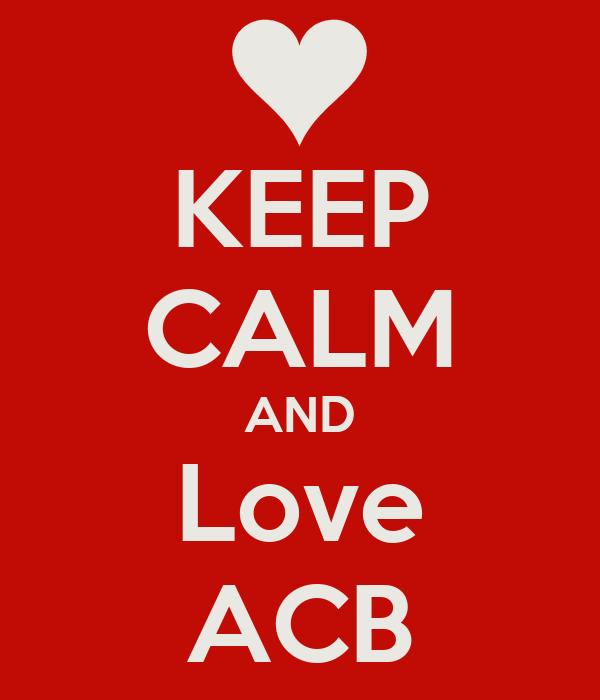 KEEP CALM AND Love ACB
