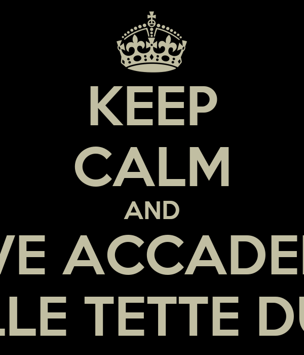 KEEP CALM AND LOVE ACCADEMIA DELLE TETTE DURE