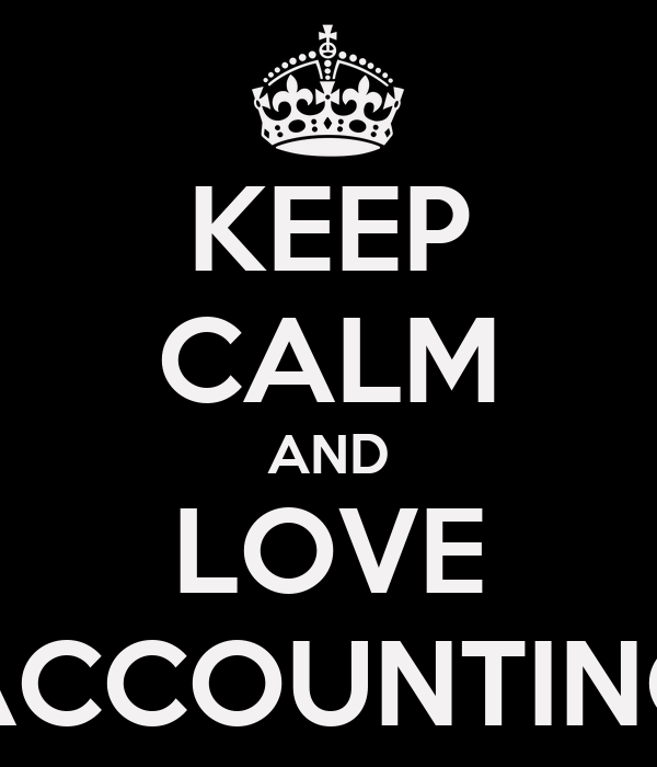 KEEP CALM AND LOVE ACCOUNTING