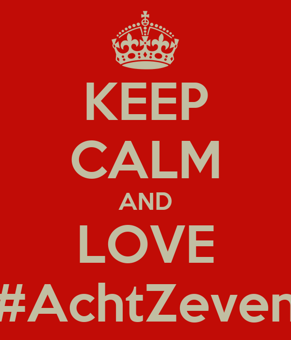 KEEP CALM AND LOVE #AchtZeven