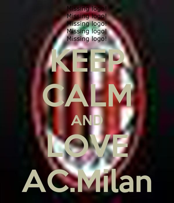 KEEP CALM AND LOVE AC.Milan