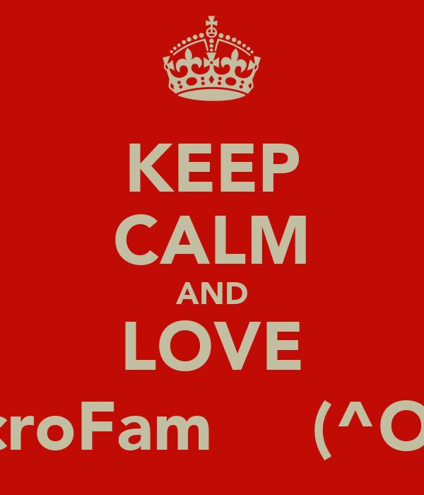 KEEP CALM AND LOVE #AcroFam ƪ (^O^)Ʃ