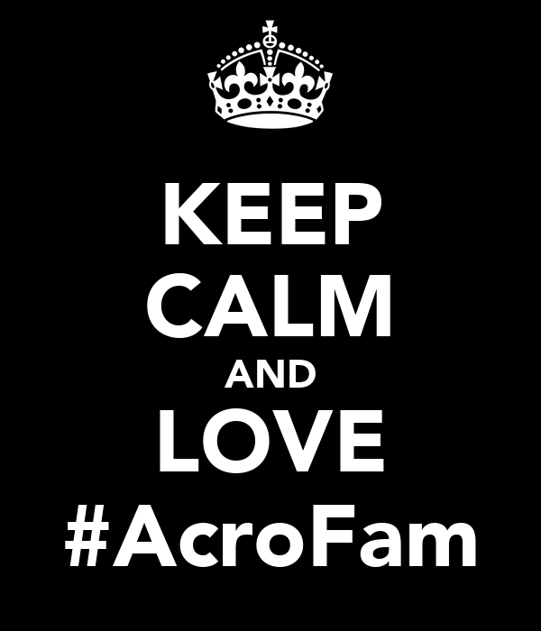 KEEP CALM AND LOVE #AcroFam