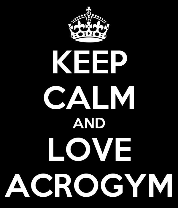 KEEP CALM AND LOVE ACROGYM