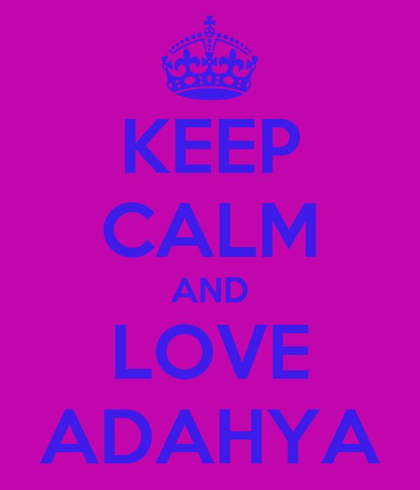 KEEP CALM AND LOVE ADAHYA