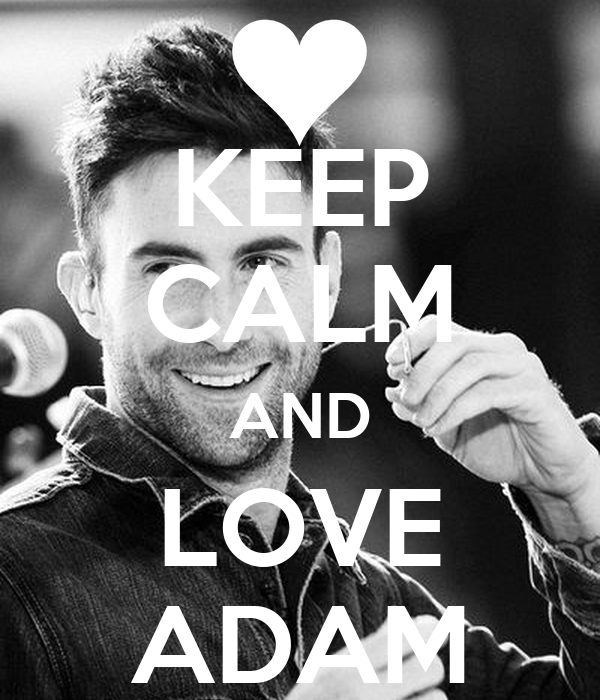 KEEP CALM AND LOVE ADAM