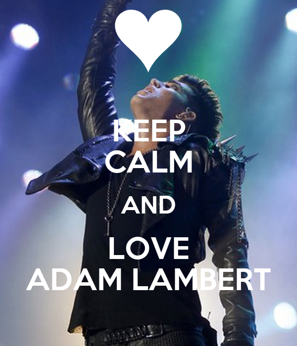 KEEP CALM AND LOVE ADAM LAMBERT
