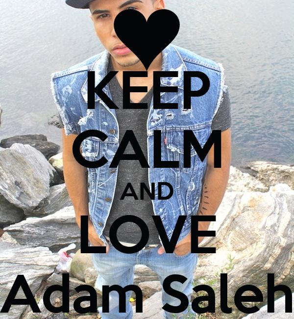 KEEP CALM AND LOVE Adam Saleh