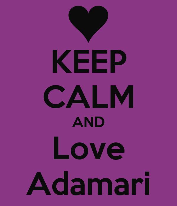 KEEP CALM AND Love Adamari