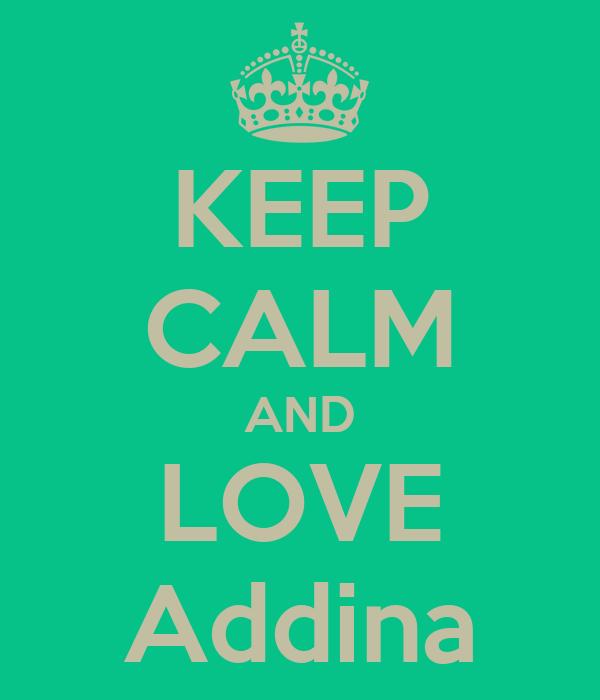 KEEP CALM AND LOVE Addina