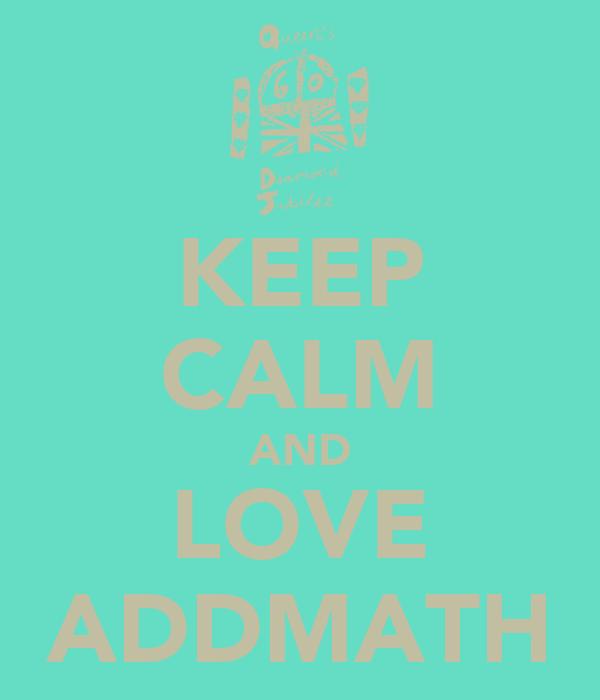 KEEP CALM AND LOVE ADDMATH