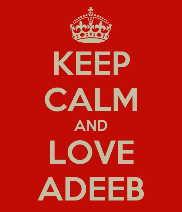 KEEP CALM AND LOVE ADEEB