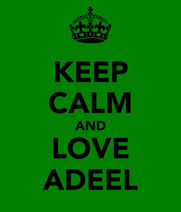 KEEP CALM AND LOVE ADEEL