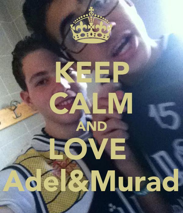 KEEP CALM AND LOVE  Adel&Murad