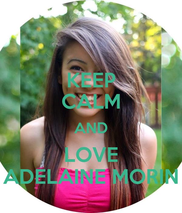 KEEP CALM AND LOVE ADELAINE MORIN