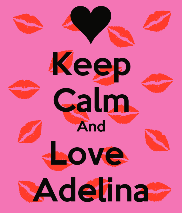 Keep Calm And Love  Adelina
