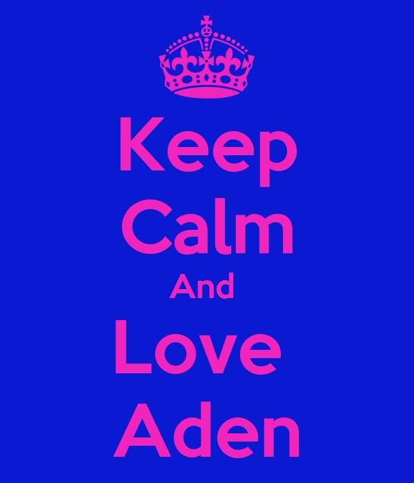 Keep Calm And  Love  Aden