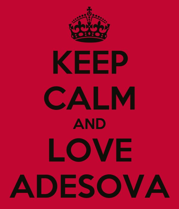 KEEP CALM AND LOVE ADESOVA