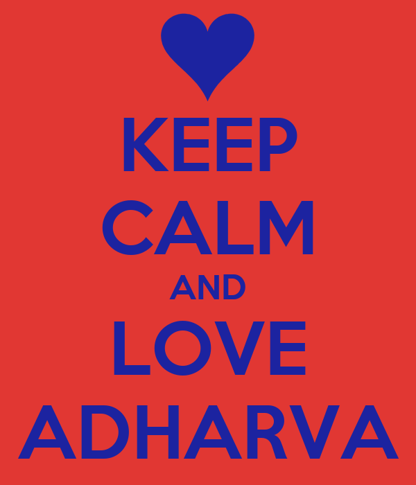 KEEP CALM AND LOVE ADHARVA