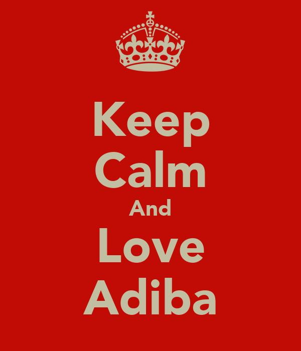 Keep Calm And Love Adiba