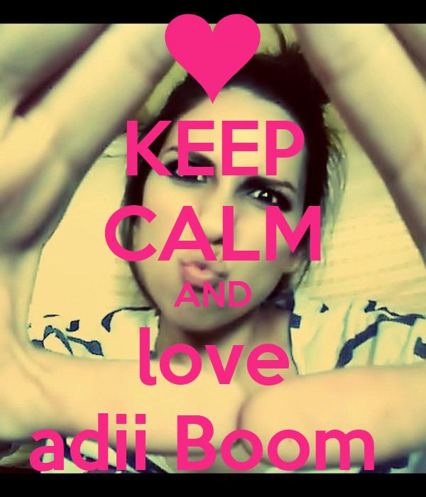 KEEP CALM AND love adii Boom