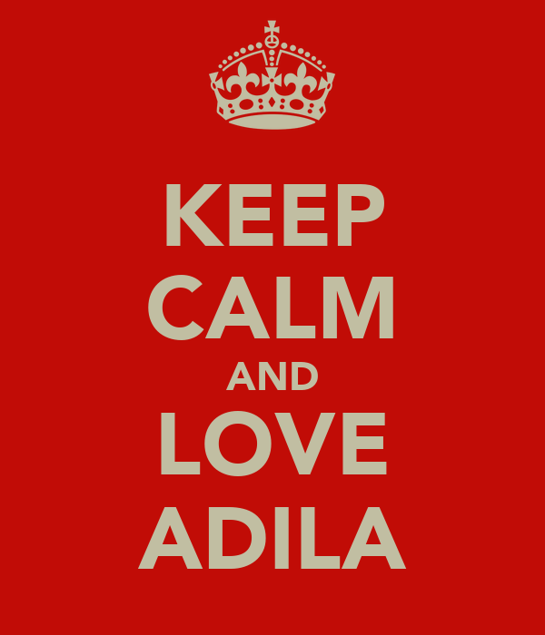 KEEP CALM AND LOVE ADILA
