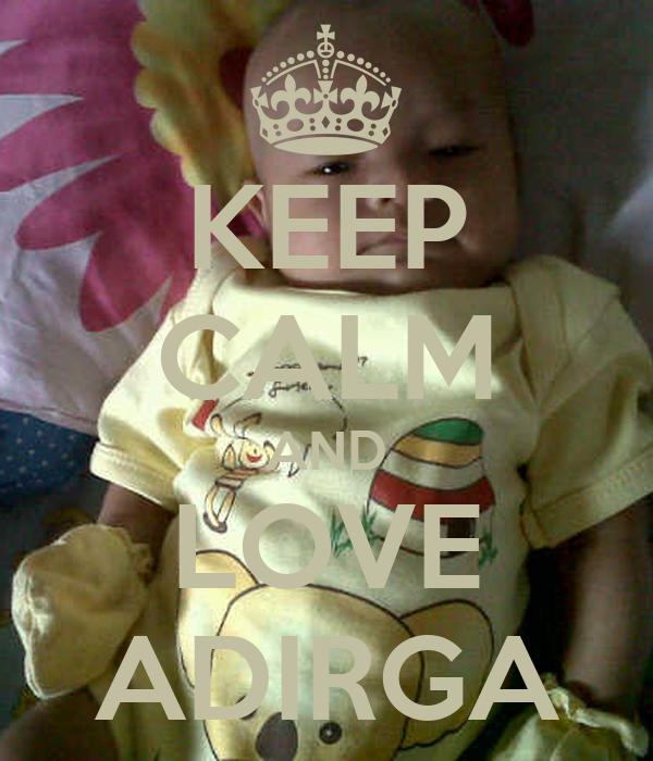 KEEP CALM AND LOVE ADIRGA