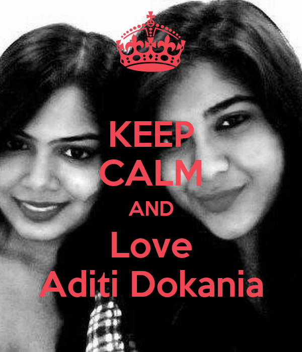 KEEP CALM AND Love Aditi Dokania