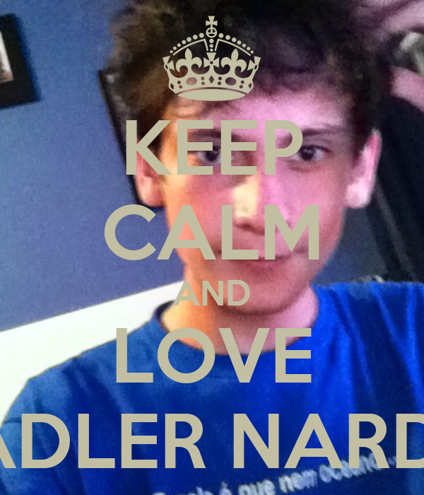 KEEP CALM AND LOVE ADLER NARDI