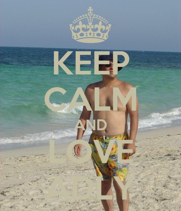 KEEP CALM AND LOVE ADLY