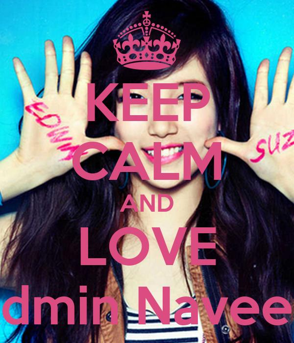 KEEP CALM AND LOVE Admin Naveela