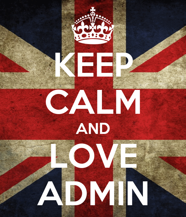 KEEP CALM AND LOVE ADMIN