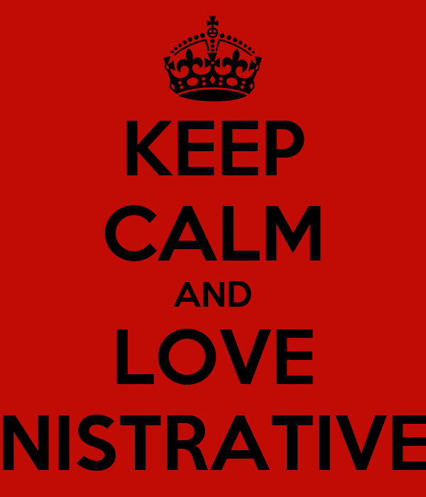 KEEP CALM AND LOVE ADMINISTRATIVE LAW