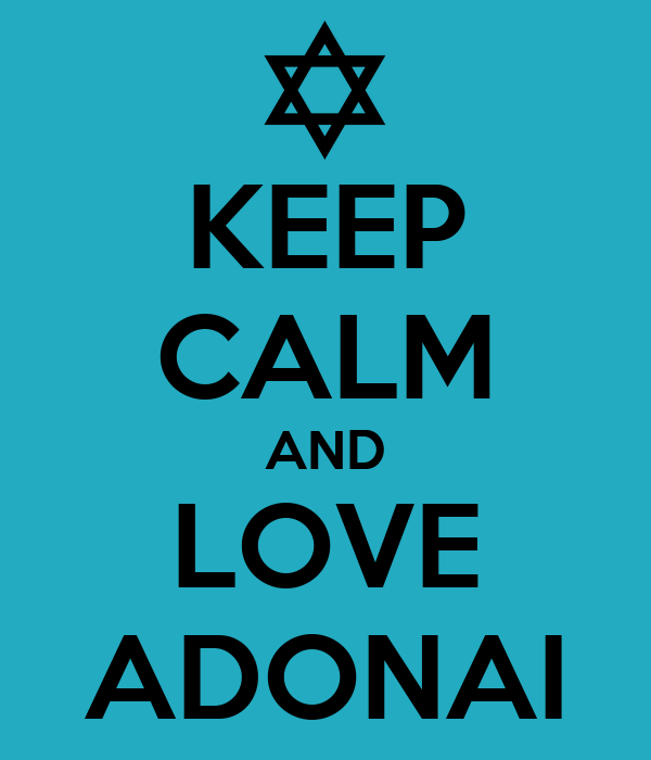 KEEP CALM AND LOVE ADONAI