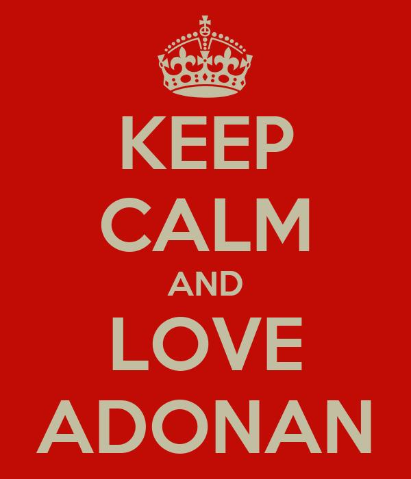 KEEP CALM AND LOVE ADONAN