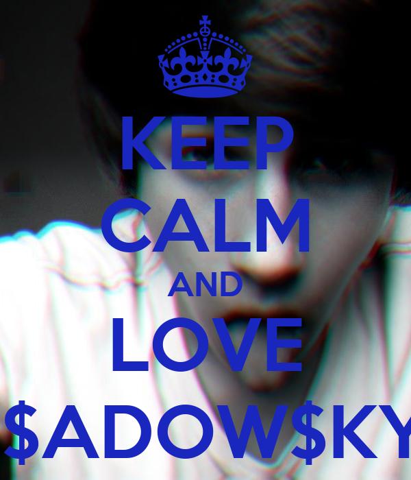 KEEP CALM AND LOVE  $ADOW$KY