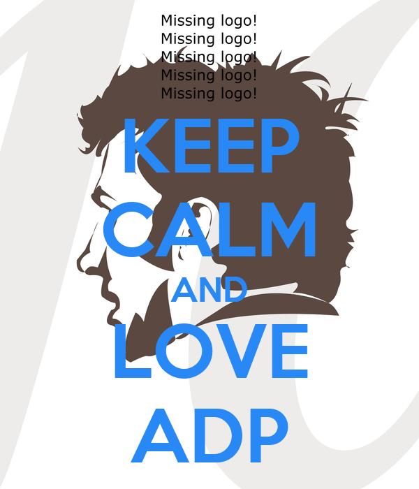 KEEP CALM AND LOVE ADP