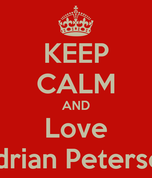 KEEP CALM AND Love Adrian Peterson
