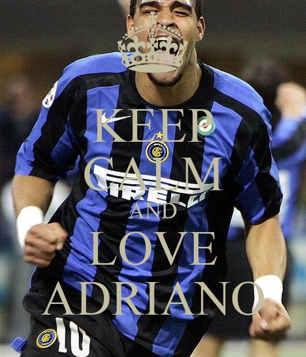KEEP CALM AND LOVE ADRIANO