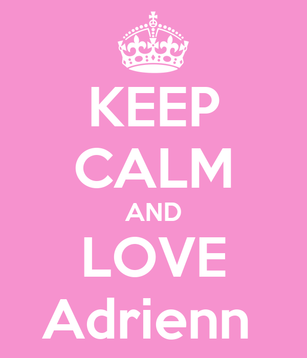 KEEP CALM AND LOVE Adrienn