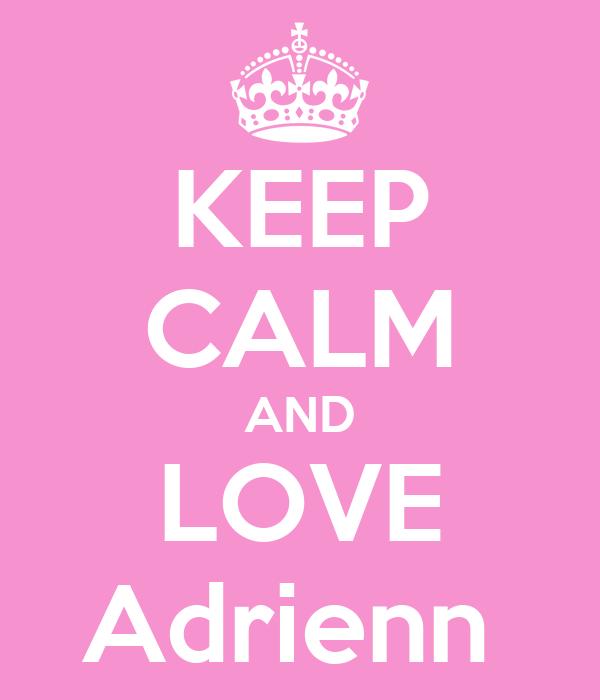 KEEP CALM AND LOVE Adrienn