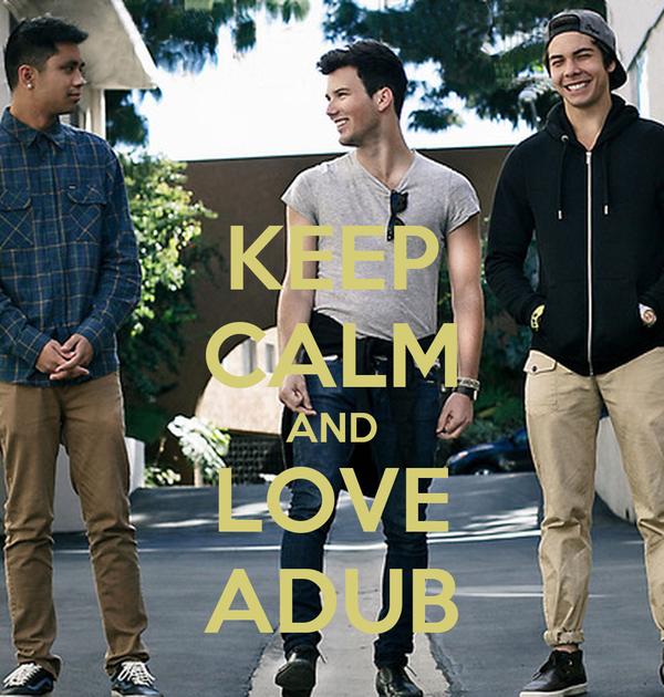 KEEP CALM AND LOVE ADUB