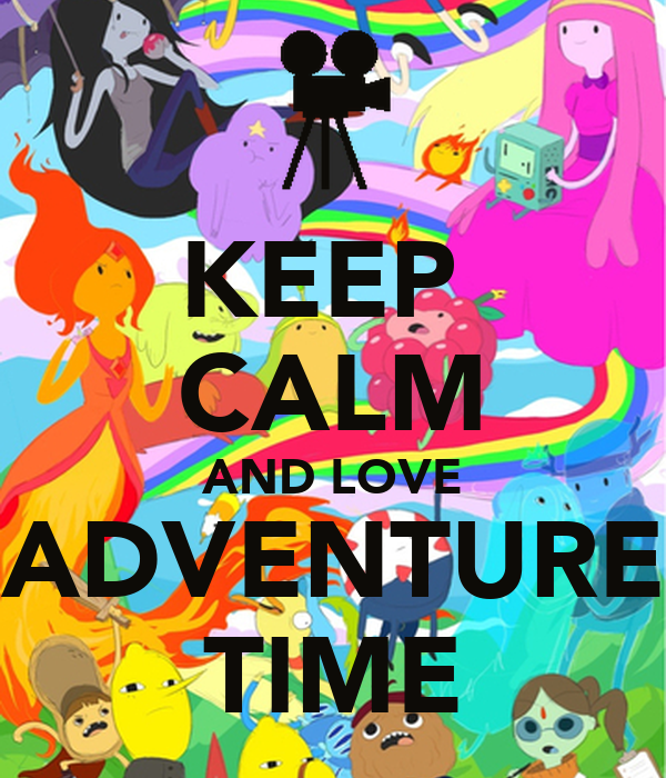 KEEP  CALM AND LOVE ADVENTURE TIME
