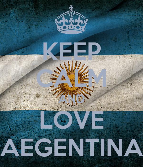 KEEP CALM AND LOVE AEGENTINA