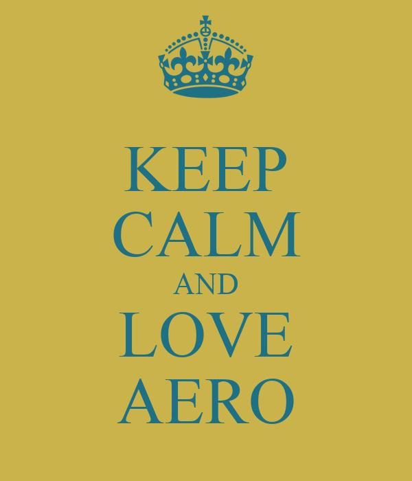 KEEP CALM AND LOVE AERO